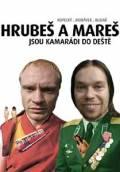 Re: Hrubeš a Mareš jsou kamarádi do deště (2005)